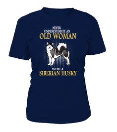 NEVER UNDERESTIMATE AN OLD WOMAN WITH A SIBERIAN HUSKY... TeeChimp special offer Available in a variety of styles and colors Comment, like and re-pin! dog, dogs, dog memes, dogs funny, dog stuff, dog shirts, dog mug, dog mugs, dog quotes, dog ideas, dog outfits, dog accessories, dog gifts, dog humor, dog hoodies for people, dog shirts for people, dog shirts for people funny, dog shirts for people products, dog shirts for people gift ideas