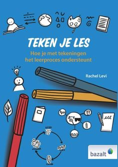 Teken je les - Hoe je met tekeningen het leerproces ondersteunt Educational Leadership, Educational Technology, Visual Management, Visual Thinking, Visible Learning, Mobile Learning, Learning Quotes, Primary Education, Teacher Tools