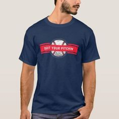 Quit Your Pitchin'. Funny BASEBALL Pun Quote T-Shirt #sheep #illustrations #posters baseball art, baseball party, baseball room, dried orange slices, yule decorations, scandinavian christmas