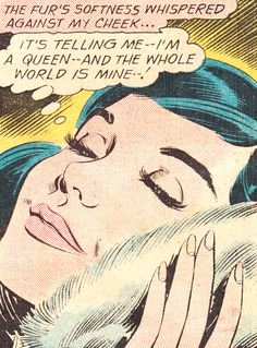 "Comic Girls Say.. ""It's telling me..I'm a queen--and the whole world is mine..""  #comic #vintage"