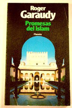 Promesas del Islam / Roger Garaudy ; [traducción del francés por Nuria Lago Jaraiz] Publicación[Barcelona] : Planeta, D.L. 1982