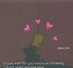 my mood rn. Crush Quotes, Mood Quotes, Life Quotes, Qoutes, Simpsons Quotes, Sad Wallpaper, Heartbreak Wallpaper, Sad Love, Love Memes
