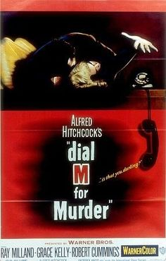 """Dial M for Murder ~ """"An ex-tennis pro carries out a plot to murder his wife. When things go wrong, he improvises a brilliant plan B."""""""