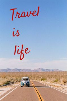 travel is life.  Click on this image to see the biggest selection of life tips and positive quotes!