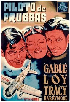 Test Pilot - Clark Gable - Myrna Loy - Spencer Tracy - Lionel Barrymore - Directed by Victor Fleming - MGM - Movie Poster. Pilot, Victor Fleming, Myrna Loy, Clark Gable, Aircraft Design, Silent Film, American Actors, Vintage Posters, Ephemera