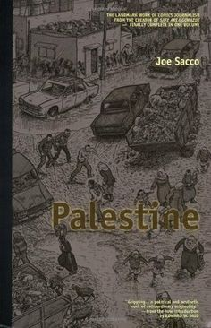 Based on several months of research and an extended visit to the West Bank and Gaza Strip in the early 1990s (where he conducted over 100 interviews with Palestinians and Jews), Palestine was the first major comics work of political and historical nonfiction by Sacco, whose name has since become synonymous with this graphic form of New Journalism.