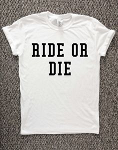 Ride or Die T shirt Fashion t-shirt hip by TheWatermelonFactory
