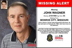 JOHN WAGNER, Age Now: 65, Missing: 02/18/1968. Missing From MONROE CITY, MO. ANYONE HAVING INFORMATION SHOULD CONTACT: Marion County Sheriff's Office (Missouri) 1-573-769-2077.