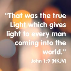 Jesus is the true Light that gives light to every man coming into the world. He is the light of men, which darkness can not comprehend. The Spirit of God is in every man, however  when we sow to the flesh of it we reap corruption, sow to the spirit and of it you will reap life. I give all the glory God, in Jesus name. Amen🙌🏽