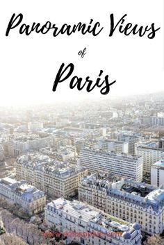 THE BEST PANORAMIC VIEWS OVER PARIS | solosophie