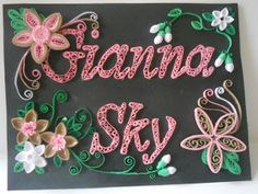 Quilled Baby Name, in a 5 by 7 frame, took 18 hours to create since first time working with letters, given as a gift,