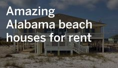 It's spring break which means thousands of students and tourists will be descending upon the Alabama Gulf Coast for the month of March and April. We did some of the legwork for you and put together a guide of beach homes for rent right on the beach.
