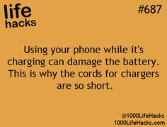 Don't charge and talk on your phone at the same time.   1000 Life Hacks