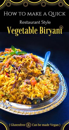 How To Make A Quick Restaurant Style Vegetable Biryani : #biryani #vegetable… More