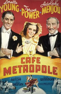 Tyrone Power, Adolphe Menjou, and Loretta Young in Café Metropole Old Film Posters, Classic Movie Posters, Classic Movies, Tyrone Power, Movie Theater, Movie Tv, Young Movie, Fox Movies, Loretta Young