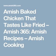 Amish Baked Chicken That Tastes Like Fried – Amish 365: Amish Recipes – Amish Cooking