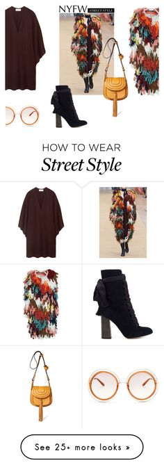 """""""NYFW - STREET STYLE"""" by canvas-moods on Polyvore featuring Chloé"""