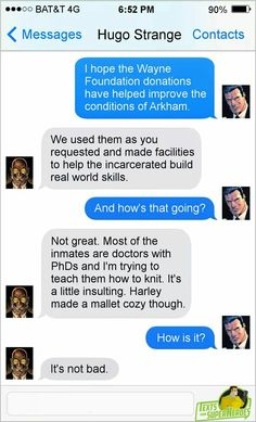 Texts from superheroes- most of Arkham's inmates have PhDs...