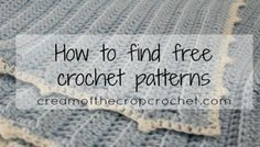 Cream Of The Crop Crochet ~ How to find free crochet patterns