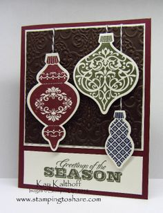 Ornament Keepsakes, Greetings of the Season, Holiday Ornaments framelits, & Lacy Brocade embossing folder. Thanks Kay!