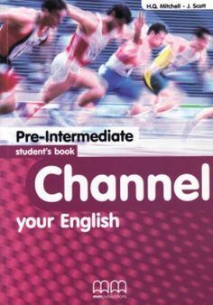 H Q Mitchell - J Scott: Channel Your English Pre-Intermediate Student's Book című könyvét ajánljuk a COLUMBUS NYELVSTÚDIÓ érettségire való felkészítésére jelentkező tanulók számára. Accounting, Channel, English, Student, Books, Libros, Book, English Language, Book Illustrations