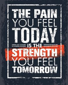 The Pain You Feel Today Is The Strength You Feel Tomorrow Motivation Quote. Motivational Quotes Wallpaper, Motivational Words, Wallpaper Quotes, Inspirational Quotes, Typography Quotes, Typography Poster, Swag Quotes, Me Quotes, Qoutes
