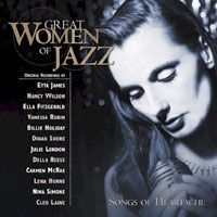 "Great Women of Jazz (original artists) . . . With such gems of musical history as Julie London's ""Cry Me A River,"" Billie Holiday's classic rendition of ""Stormy Weather,"" and Nina Simone's bluesy ""Since I Fell For You,"" this collection is the quintessential soundtrack for love gone wrong. . . INSTRUMENTATION: great female jazz vocalists with traditional accompaniment and orchestration . . . RUNTIME: 44:01 . . . CD: $13.99 . . . http://www.greenhillmusic.com/item/GHD5267_Great+Women+of+Jazz"