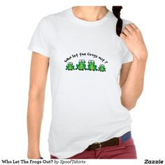 Who Let The Frogs Out? Tees