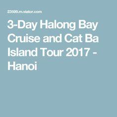3-Day Halong Bay Cruise and Cat Ba Island Tour 2017 - Hanoi