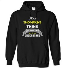 Its a THOMPKINS thing. - #tshirt style #sweater women. MORE INFO => https://www.sunfrog.com/Names/Its-a-THOMPKINS-thing-Black-16888315-Hoodie.html?68278