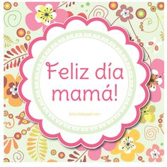 Feliz día de la Madre! Mothers Day Cards, Happy Mothers Day, Happy Day, Mom Day, Mother And Father, Custom Boxes, Fathers Day, Free Printables, Diy And Crafts