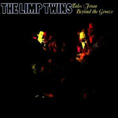 "The Limp Twins, ""Tales From Beyond the Groove"" (2003)"