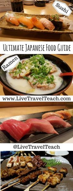 This is the ultimate traditional #food guide for #Japan!  Japanese cuisine is delicious and you should try it all.  Sushi, Ramen and plenty other foods are worth eating in japan! livetravelteach.com