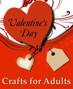 Craft Ideas For Adults Craft Ideas And Valentine Crafts