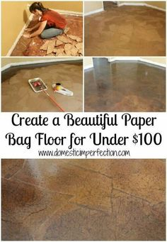 Paper bag floor...ding ding ding!  Now all I need is the house & I have the flooring solution covered!