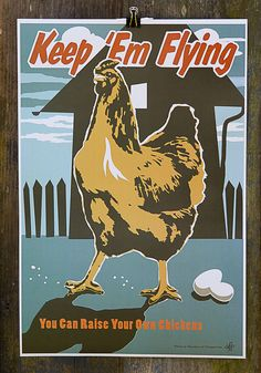 More chicken propaganda posters from Joe Wirtheim of http://victorygardenoftomorrow.com/