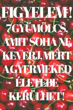 Figyelem 7 gyümölcs, amit soha ne keverj, mert a gyermeked életébe kerülhet! Merida, Calm, Parenting