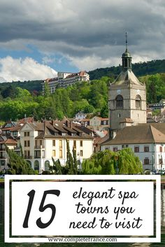 Soothe aches and pains and take in beautiful architecure with a visit to these spa towns renowned for their thermal waters Holiday Ideas, Spa, France, Vacation, Mansions, Elegant, House Styles, Water, Travel