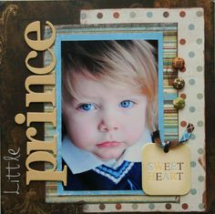 Little Prince. This scrapbook layout is gorgeous.