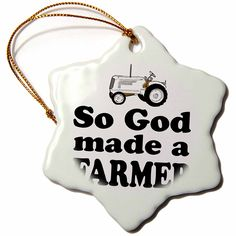 3dRose LLC orn_159584_1 Porcelain Snowflake Ornament, 3-Inch, 'So God Made a Farmer Rancher Farmer Country' >>> Special  product just for you. See it now! : Wedding Decor
