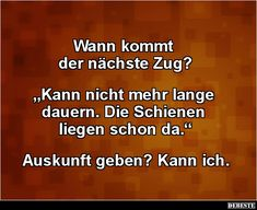 Wann kommt der nächste Zug Word Pictures, Funny Pictures, Funny Pics, Best Quotes, Funny Quotes, Funny Phrases, Yes Man, Quotes About Everything, Funny Me