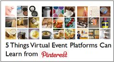 5 Things Virtual Event Platforms Can Learn from Pinterest