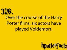"1. Voldemort on the back of Quirell's head (Sorcerer's Stone)  2. Teenage Tom Riddle (Chamber of Secrets)  3. Baby Voldemort (Goblet of Fire)  4. Regular Voldemort (Goblet of Fire, Order of the Phoenix, Deathly Hallows Part 2)   5. Kid Tom Riddle  6: ""Tween"" Tom Riddle"