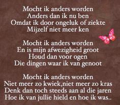 Als ik anders word. Me Quotes, Qoutes, Motivational Quotes, Funny Quotes, Positive Vibes, Positive Quotes, Poetry Funny, Dutch Words, Words Worth