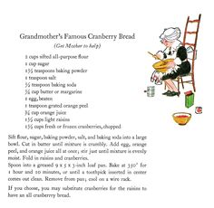 Secret recipe for Grandmother's Famous Cranberry Bread. By Wende and Harry Devlin.