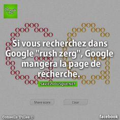 """Si vous recherchez dans Google """"rush zerg"""", Google mangera la page de recherche.   Saviez Vous Que?"""