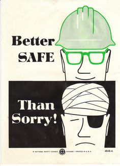 95c4aabc4b6 Collectable Vintage National Safety Poster - Better Safe Than Sorry