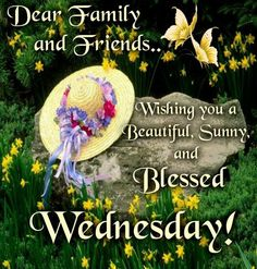 Wishing You A Beautiful, Sunny And Blessed Wednesday good morning wednesday happy wednesday good morning wednesday wednesday blessings wednesday image quotes wednesday quotes and sayings Wednesday Morning Greetings, Wednesday Morning Quotes, Wednesday Wishes, Blessed Wednesday, Good Morning Wednesday, Wonderful Wednesday, Good Morning Quotes, Happy Monday, Good Morning Wife