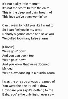 Slow dancing in a burning room by John Mayer. John Mayer Songs, John Mayer Lyrics, Lyrics To Live By, Himym, Music Lyrics, Book Quotes, Good Music, Quotations, Dancing