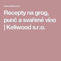 Recepty na grog, punč a svařené víno | Keliwood s.r.o.